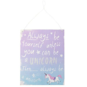 Always be yourself unless you can be a unicorn metal plaque
